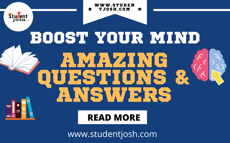 Amazing Questions & Answers Boost Your Mind STUDENTJOSH